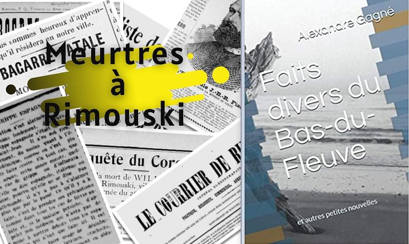 Un auteur souligne le 325e anniversaire de Rimouski avec deux livres de faits divers