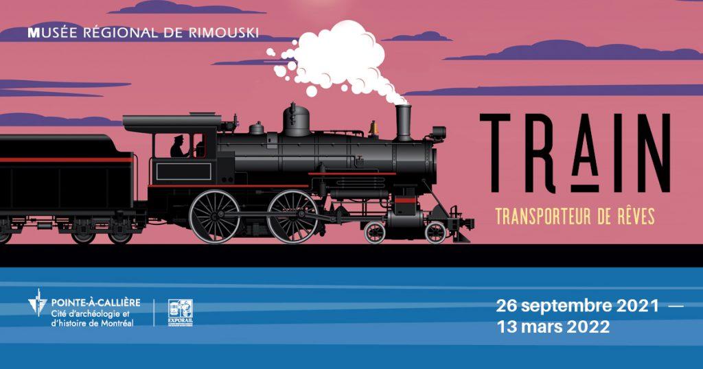 « Train, transporteur de rêves » au Musée régional de Rimouski